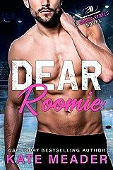 Dear Roomie: A Grumpy-Sunshine Hockey Romance (A Rookie Rebels Novel) Kindle Edition