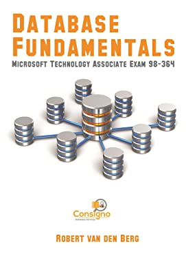 Database Fundamentals: Microsoft Technology Associate Exam 98-364