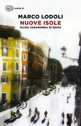 Nuove isole: Guida vagabonda di Roma (Super ET)