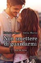 Non smettere di guardarmi (Heal Me Series Vol. 2)