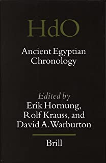 Ancient Egyptian Chronology (HANDBOOK OF ORIENTAL STUDIES/HANDBUCH DER ORIENTALISTIK)