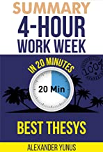 Summary: The 4-hour Workweek: Summary Of World Famous Book For Entrepreneurs in 20 Minutes (The 4 Hour Workweek 1)
