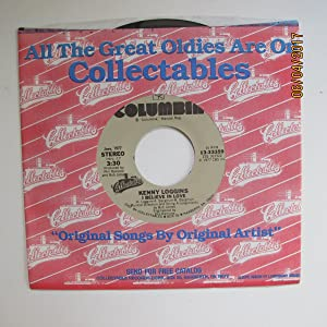 Kenny Loggins - I Believe In Love / Celebrate Me Home (7