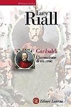 Garibaldi: L'invenzione di un eroe (Italian Edition)