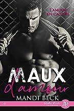 Maux d'amour: L'amour en cage #1 (MAIA)