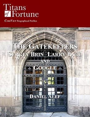 The Gatekeepers: Sergey Brin Larry Page and Google (Titans of Fortune)