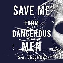 Save Me from Dangerous Men: A Novel (Nikki Griffin, Book 1)
