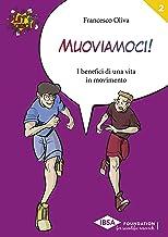 Muoviamoci!: I benefici di una vita in movimento (Let's Science!)