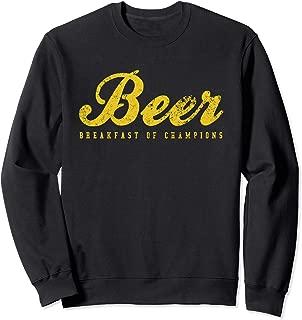 Beer Breakfast of Champions t-shirt vintage inspired Funny Sweatshirt
