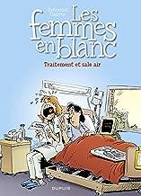 Les femmes en blanc - tome 41 - Traitement et sale air (French Edition)