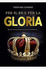 Per il re e per la gloria Formato Kindle