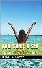 Sun, Sand, & Sex: Susan Does Chronicles