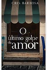 O Último Golpe do Amor eBook Kindle