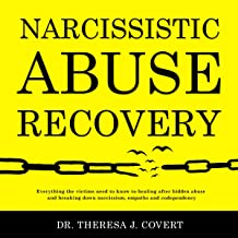 Narcissistic Abuse Recovery: Everything the Victims Need to Know to Healing After Hidden Abuse and Breaking Down Narcissis...