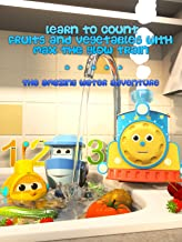 Learn to Count Fruits and Vegetables with Max the Glow Train - The Amazing Water Adventure