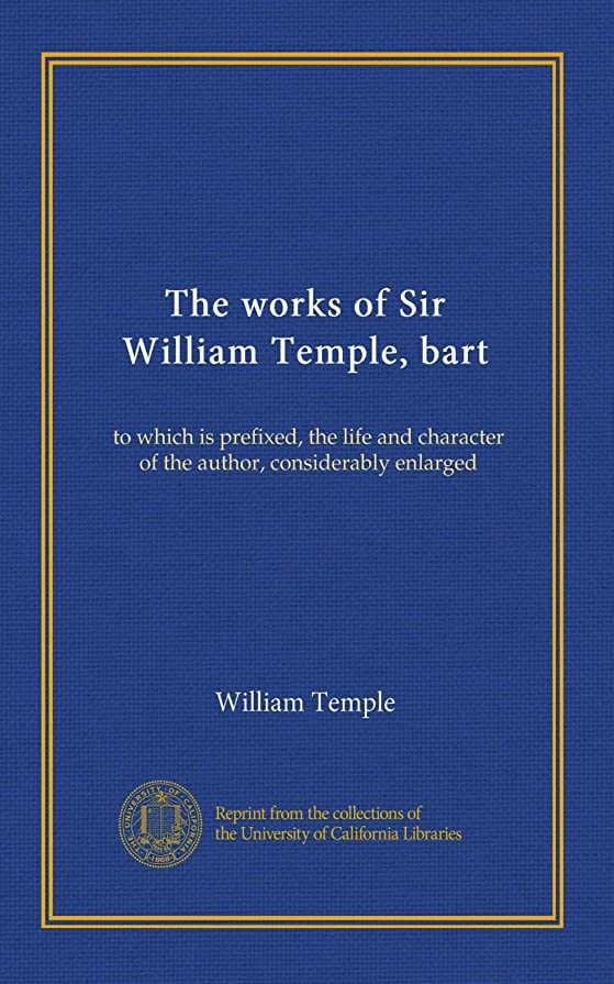 給料有用オピエートThe works of Sir William Temple, bart (v.0001): to which is prefixed, the life and character of the author, considerably enlarged