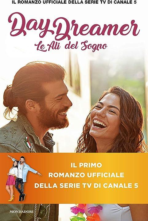 Daydreamer. le ali del sogno (italiano) copertina rigida romanzo ufficiale serie can yaman mondadori 978-8804736172