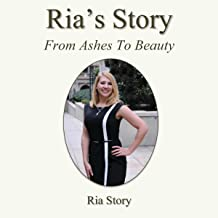 Ria's Story: From Ashes to Beauty