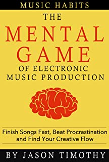 Music Habits - The Mental Game of Electronic Music Productio
