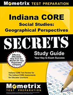 Indiana Core Social Studies - Geographical Perspectives Secrets Study Guide: Indiana Core Test Review for the Indiana Core...