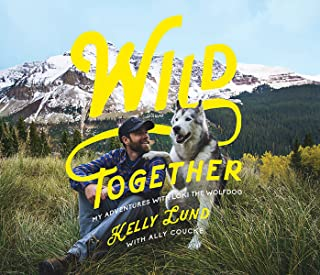 Wild Together: My Adventures with Loki the Wolfdog