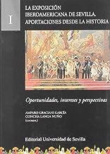 La Exposición Iberoamericana de Sevilla. Aportaciones desde la Historia: Oportunidades, intereses y perspectivas: 32 (Cultura Viva)