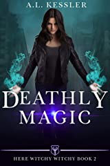 Deathly Magic (Here Witchy Witchy Book 2) Kindle Edition