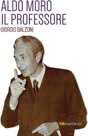 Aldo Moro. Il Professore