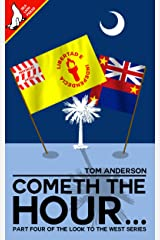 Cometh the Hour... (Look to the West Book 4) Kindle Edition