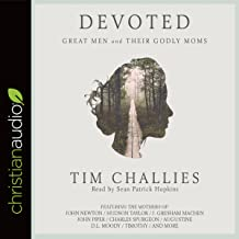 Devoted: Great Men and Their Godly Moms
