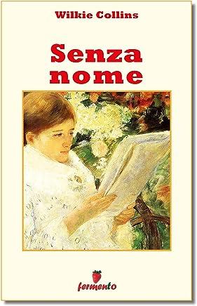 Senza nome (Classici della letteratura e narrativa senza tempo)
