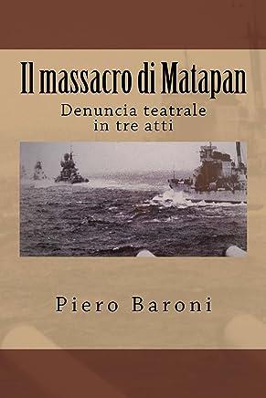 Il massacro di Matapan: Denuncia teatrale in tre atti (Collana Storia)