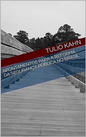Apontamentos para a reforma da segurança pública no Brasil