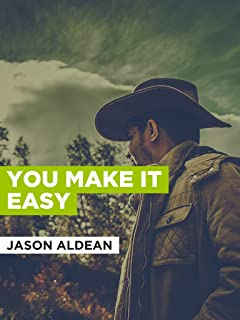 You Make It Easy in the Style of Jason Aldean