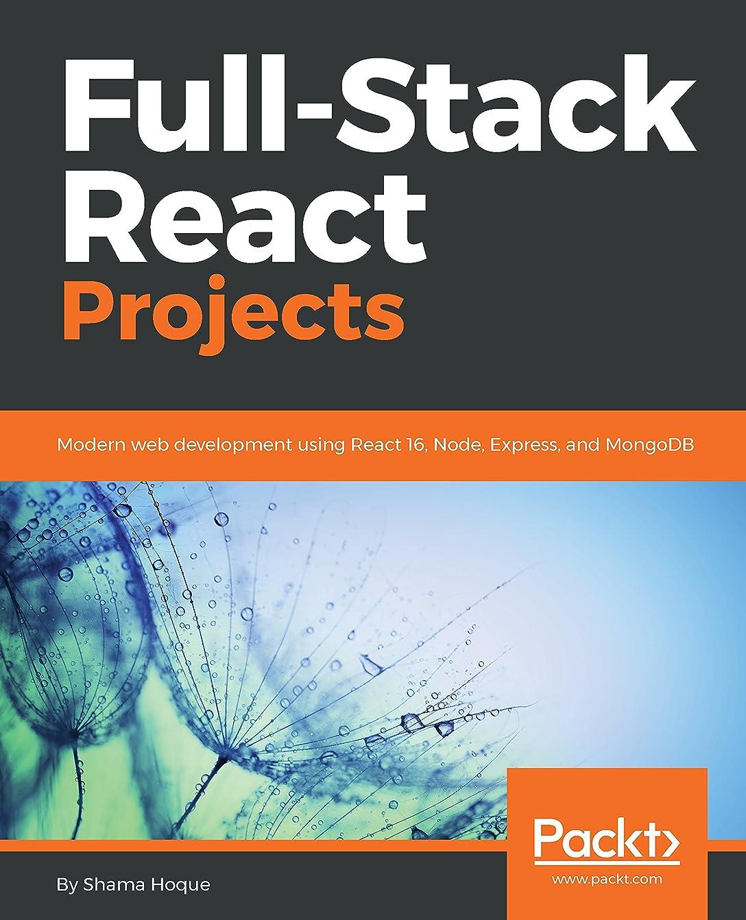 結紮引っ張る予定Full-Stack React Projects: Modern web development using React 16, Node, Express, and MongoDB (English Edition)
