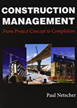 Construction Management: From Project Concept to Completion