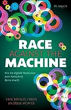 Race against the machine: Wie die digitale Revolution dem Fortschritt Beine macht (German Edition)