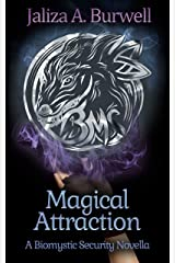 Magical Attraction: Biomystic Security Book 2.5 Kindle Edition