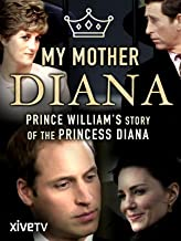 My Mother Diana: Prince William's Story of the Princess Diana