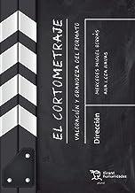 El Cortometraje. Valoración y Grandeza del Formato (Plural) (Spanish Edition)