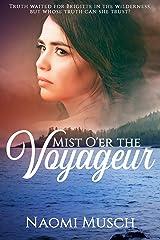 Mist O'er the Voyageur: A Novel Kindle Edition