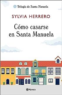 Cómo casarse en Santa Manuela (Trilogía de Santa Manuela)