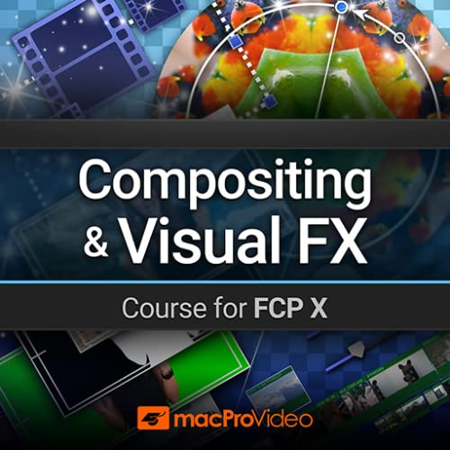 Compositing and Visual FX Course for Final Cut Pro
