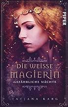 Die weiße Magierin: Gefährliche Mächte: Roman (Raels Reise 1) (German Edition)