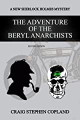 The Adventure of the Beryl Anarchists: A New Sherlock Holmes Mystery - Second Edition (New Sherlock Holmes Mysteries Book 14) Kindle Edition