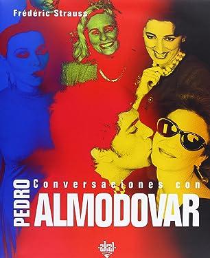 Conversaciones Con Pedro Almodovar (Spanish Edition)