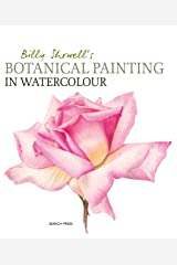 Billy Showell's Botanical Painting in Watercolour Kindle Edition