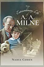 The Extraordinary Life of A. A. Milne