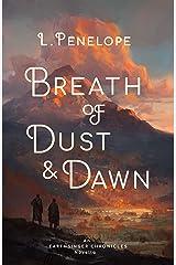 Breath of Dust & Dawn: An Earthsinger Chronicles Novella (Earthsinger Chronicles Novellas Book 1) Kindle Edition