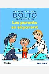 Les parents se séparent - Docteur Catherine Dolto - de 2 à 7 ans Relié